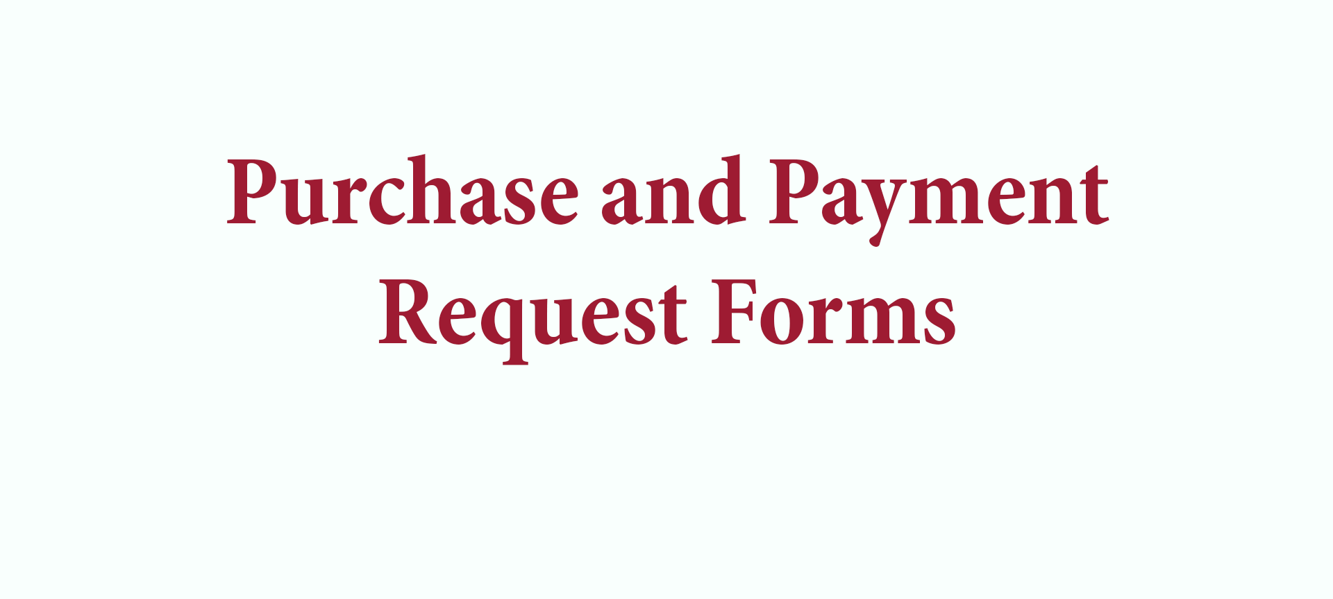 Do you need help with using the Purchase and Payment Request Approval Form?